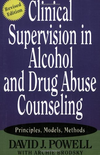 Clinical Supervision in Alcohol and Drug Abuse Counseling Principles, Models, Methods 2nd 2004 edition cover