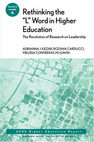 """Rethinking the """"L"""" Word in Higher Education The Revolution in Research on Leadership  2006 edition cover"""