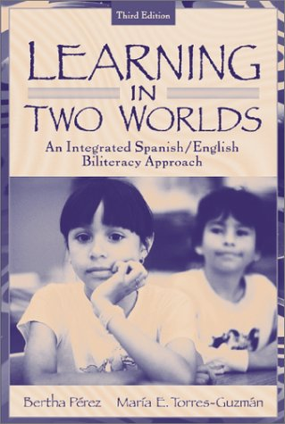 Learning in Two Worlds An Integrated Spanish/English Biliteracy Approach 3rd 2002 (Revised) edition cover