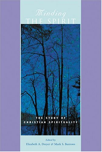 Minding the Spirit The Study of Christian Spirituality  2005 edition cover