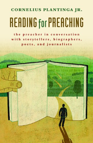Reading for Preaching: The Preacher in Conversation With Storytellers, Biographers, Poets, and Journalists  2013 edition cover