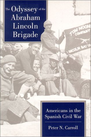 Odyssey of the Abraham Lincoln Brigade Americans in the Spanish Civil War  1994 edition cover