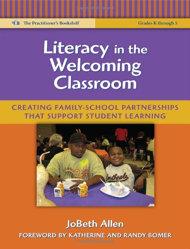 Literacy in the Welcoming Classroom Creating Family-School Partnerships That Support Student Learning  2010 edition cover