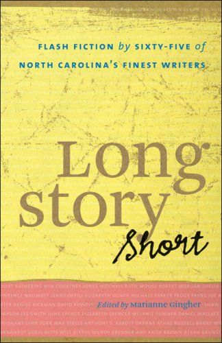 Long Story Short Flash Fiction by Sixty-Five of North Carolina's Finest Writers  2009 edition cover