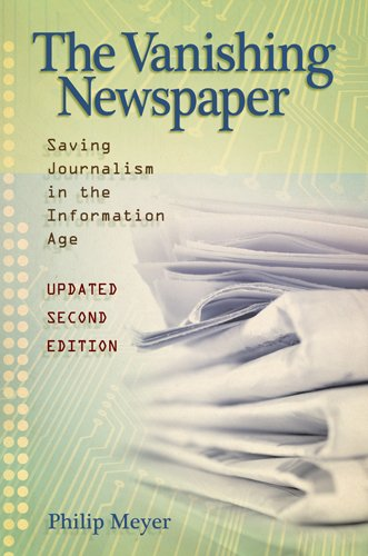 Vanishing Newspaper Saving Journalism in the Information Age 2nd 2009 edition cover
