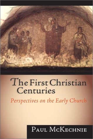 First Christian Centuries Perspectives on the Early Church  2002 edition cover