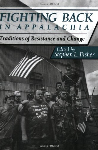 Fighting Back in Appalachia Traditions of Resistance and Change N/A edition cover