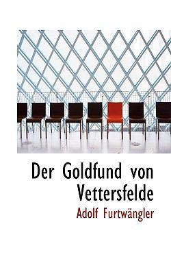 Der Goldfund Von Vettersfelde:   2009 edition cover