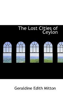 Lost Cities of Ceylon N/A 9781113809773 Front Cover