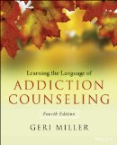 Learning the Language of Addiction Counseling  4th 2015 9781118721773 Front Cover
