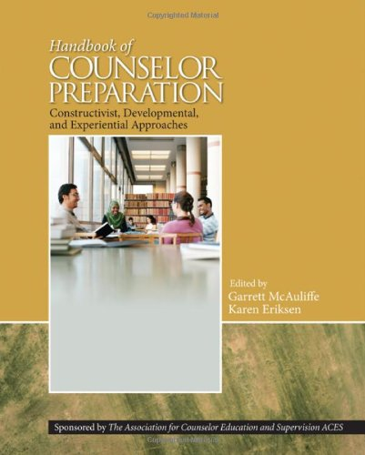 Handbook of Counselor Preparation Constructivist, Developmental, and Experiential Approaches  2011 edition cover