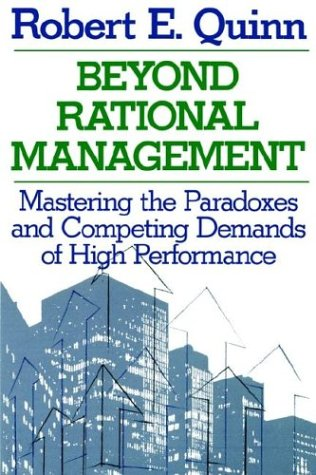 Beyond Rational Management Mastering the Paradoxes and Competing Demands of High Performance  1988 edition cover