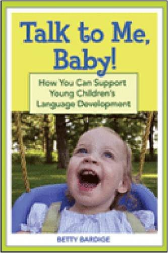 Talk to Me, Baby! How You Can Support Young Children's Language Development  2009 edition cover
