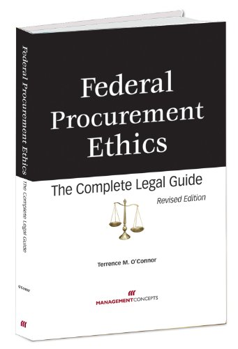 Federal Procurement Ethics The Complete Legal Guide  2010 9781567262773 Front Cover