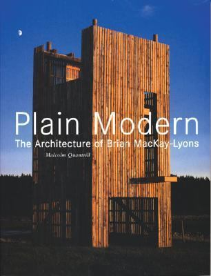 Plain Modern The Architecture of Brian MacKay-Lyons  2005 9781568984773 Front Cover