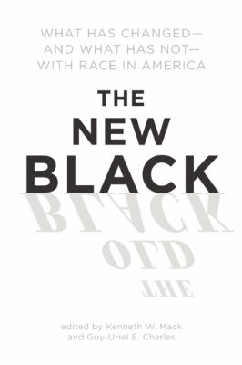 New Black What Has Changed - And What Has Not - With Race in America  2013 edition cover