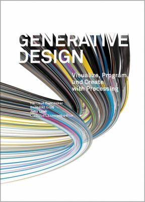 Generative Design Visualize, Program, and Create with Processing  2012 edition cover