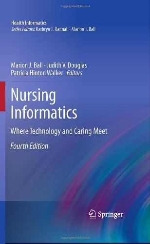 Nursing Informatics Where Technology and Caring Meet 4th 2011 edition cover