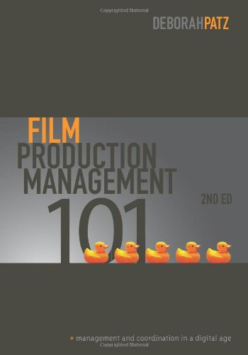 Film Production Management 101-2nd Edition Management and Coordination in a Digital Age 2nd 2010 (Revised) 9781932907773 Front Cover