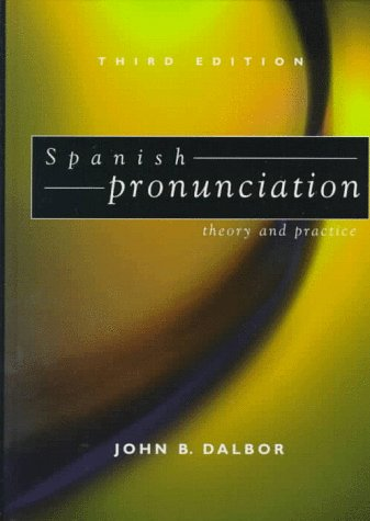 Spanish Pronunciation : Theory and Practice 3rd 1997 edition cover