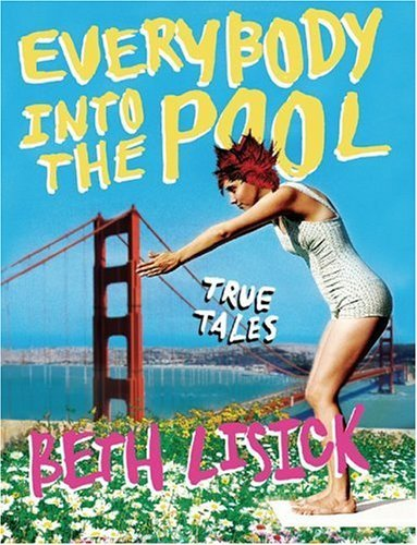 Everybody into the Pool True Tales  2005 9780060778774 Front Cover