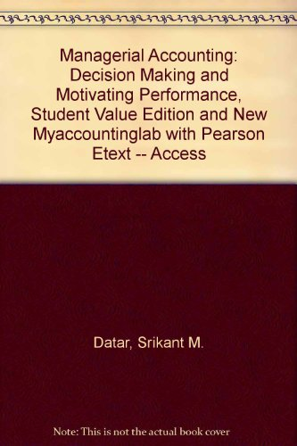Managerial Accounting Decision Making and Motivating Performance, Student Value Edition and NEW MyAccountingLab with Pearson EText -- Access Card Package  2014 9780133447774 Front Cover