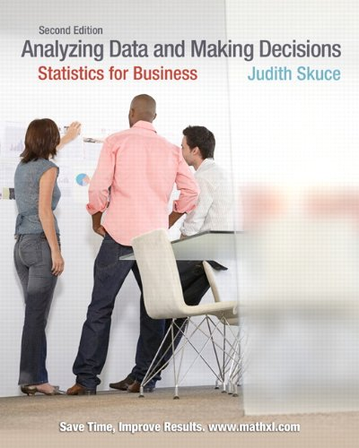 Analyzing Data and Making Decisons Statistics for Business 2nd 2011 9780135120774 Front Cover