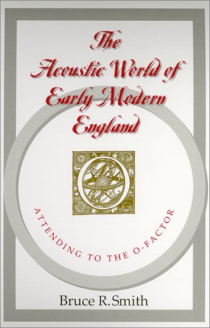 Acoustic World of Early Modern England Attending to the O-Factor  1999 edition cover