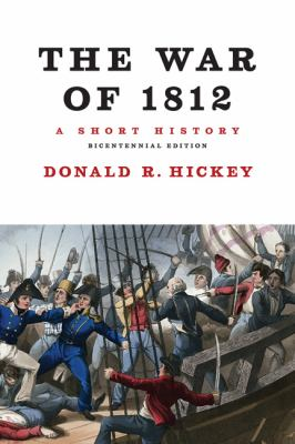 War of 1812 A Short History  2012 (Abridged) edition cover