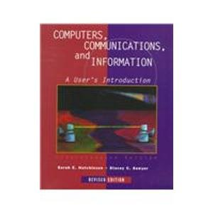 Computers, Communications and Information A User's Introduction 6th 1998 9780256252774 Front Cover