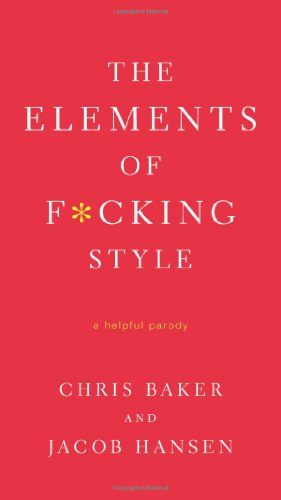 Elements of F*cking Style A Helpful Parody  2011 edition cover