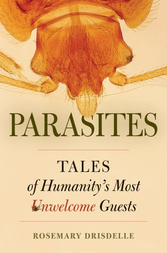 Parasites Tales of Humanity's Most Unwelcome Guests  2011 edition cover