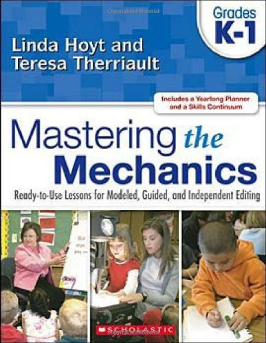 Mastering the Mechanics Ready-to-Use Lessons for Modeled, Guided, and Independent Editing  2008 9780545048774 Front Cover