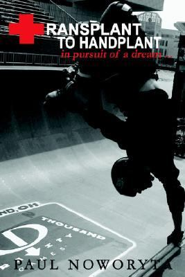 Transplant to Handplant In pursuit of a Dream ... N/A edition cover