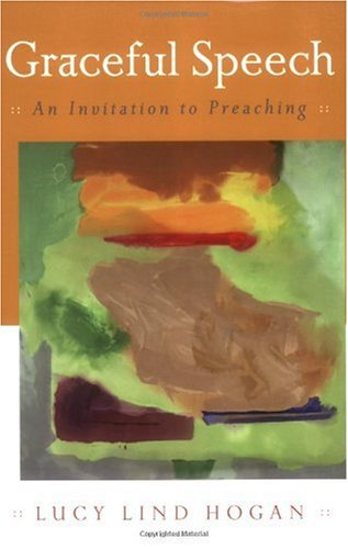 Graceful Speech An Invitation to Preaching  2006 edition cover