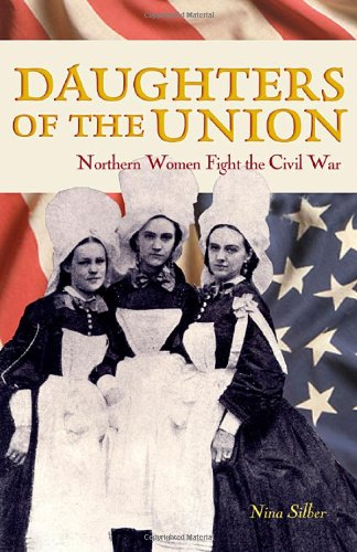 Daughters of the Union Northern Women Fight the Civil War  2005 edition cover