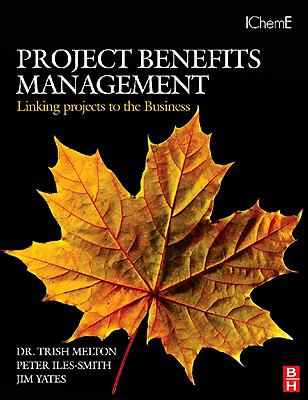 Project Benefits Management Linking Projects to the Business  2007 9780750684774 Front Cover