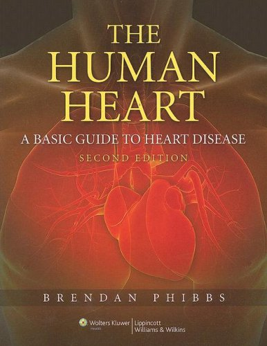 Human Heart A Basic Guide to Heart Disease 2nd 2007 (Revised) 9780781767774 Front Cover