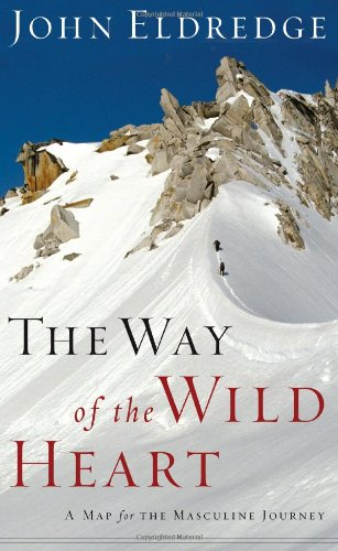 Way of the Wild Heart A Map for the Masculine Journey  2006 edition cover