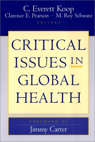 Critical Issues in Global Health   2002 (Revised) edition cover