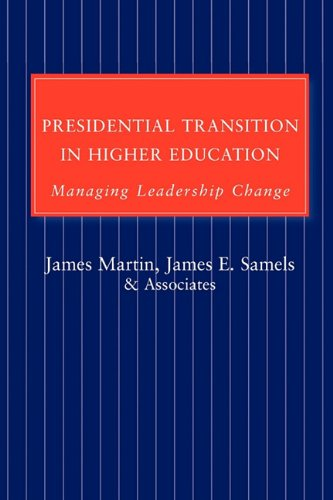 Presidential Transition in Higher Education Managing Leadership Change  2004 edition cover
