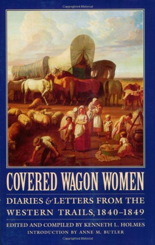 Covered Wagon Women, Volume 1 Diaries and Letters from the Western Trails, 1840-1849  1995 edition cover