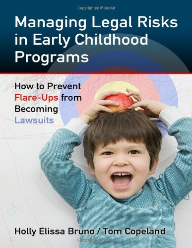 Managing Legal Risks in Early Childhood Programs How to Prevent Flare-Ups from Becoming Lawsuits  2012 edition cover