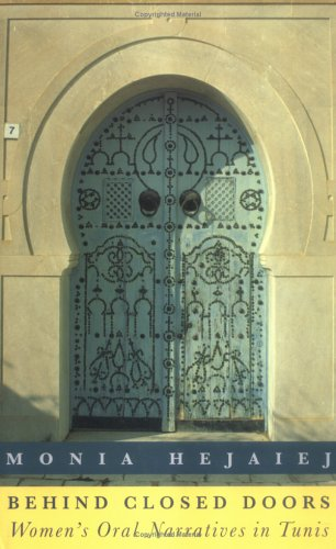 Behind Closed Doors Women's Oral Narratives in Tunis  1996 edition cover