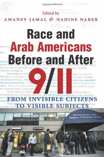Race and Arab Americans Before and After 9/11 From Invisible Citizens to Visible Subjects  2007 edition cover