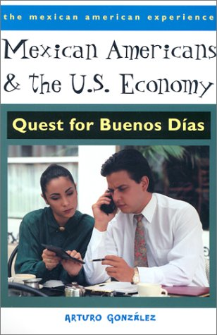 Mexican Americans and the U. S. Economy Quest for Buenos D�as  2001 edition cover