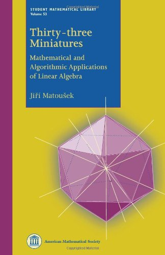 Thirty-Three Miniatures Mathematical and Algorithmic Applications of Linear Algebra  2010 edition cover