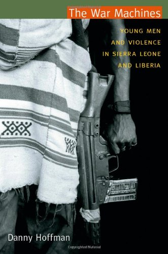 War Machines Young Men and Violence in Sierra Leone and Liberia  2011 edition cover