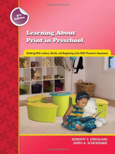 Learning about Print in Preschool Working with Letters, Words, and Beginning Links with Phonemic Awareness (Second Edition) 2nd 2009 edition cover