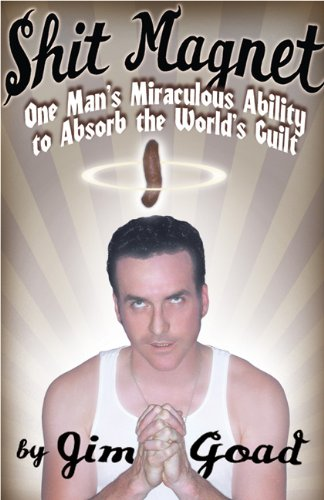 Shit Magnet One Man's Miraculous Ability to Absorb the World's Guilt  2002 edition cover